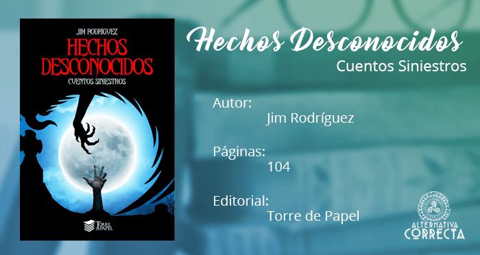 Reseña: Hechos Desconocidos (cuentos siniestros) de Jim Rodríguez