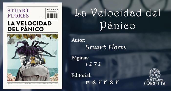 La Velocidad del Pánico de Stuart Flores