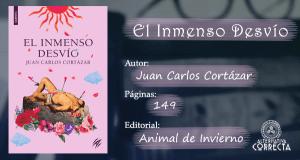 Comentario: El Inmenso Desvío de Juan Carlos Cortázar