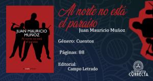 Comentario: «Al norte no está el paraíso» de Juan Mauricio Muñoz