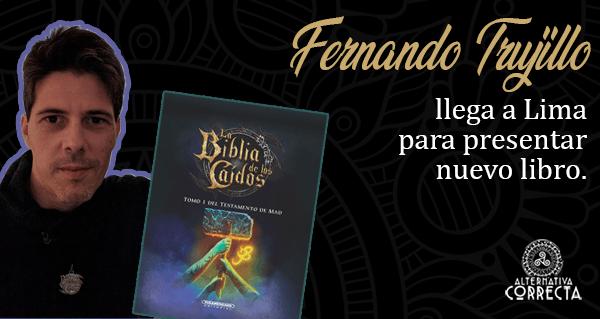 """Noticias: Fernando Trujillo autor de """"La Biblia de los caidos"""" llega a Lima el miércoles 13 de febrero para presentar nuevo libro"""