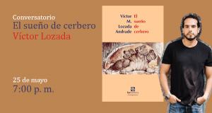 Conversatorio: El sueño de cerbero, de Víctor Lozada