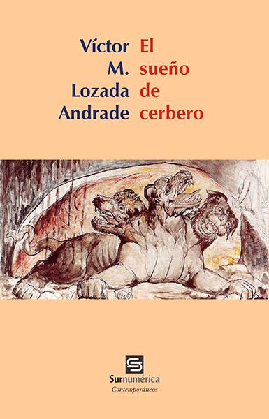 Comentario: «El sueño de cerbero», de Víctor M. Lozada Andrade