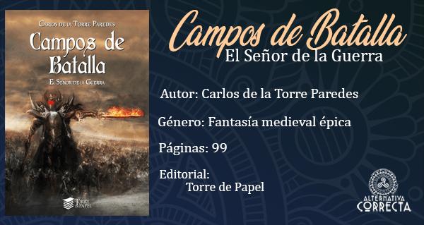 Comentario: Campos de Batalla: El Señor de la Guerra, de Carlos de la Torre Paredes