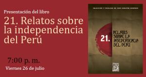 """Presentación del libro """"21. Relatos sobre la independencia del Perú"""" en la 24° Feria Internacional del Libro de Lima"""