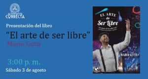 """Presentación del libro """"El arte de ser libre"""" en la 24° Feria Internacional del Libro de Lima"""