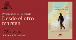 Presentación del poemario: Desde el otro margen, de Pedro Briceño Rojas
