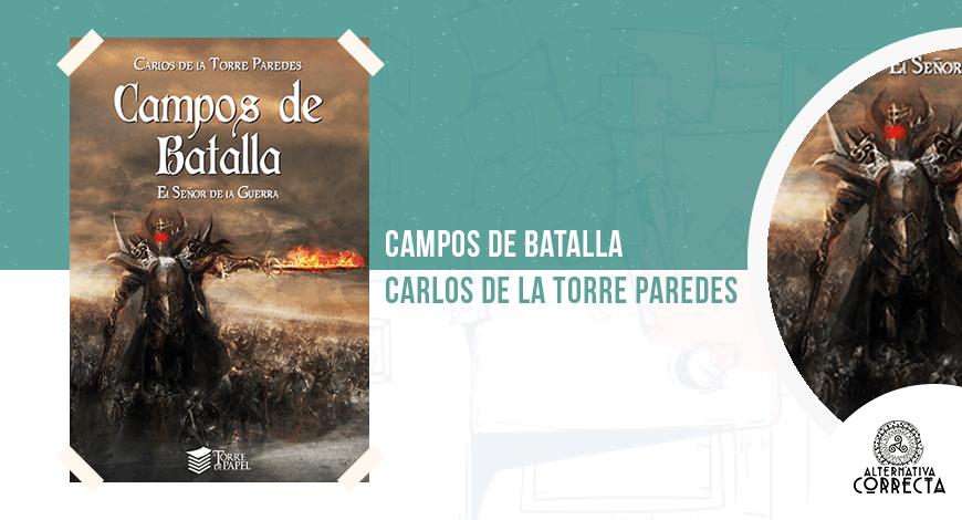 Campos de batalla: El señor de la guerra, de Carlos de la Torre Paredes