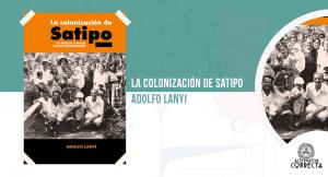 La colonización de Satipo, de Adolfo Lanyi