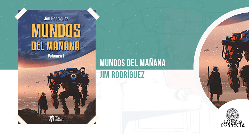 Mundos del mañana, de Jim Rodríguez