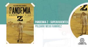 Pandemia Z, de Poldark Mego Ramírez