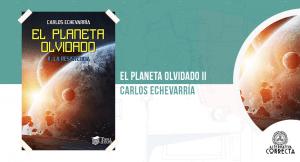El planeta olvidado II. La resistencia, de Carlos Echevarría