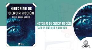 Historias de ciencia ficción, Carlos Enrique Saldivar