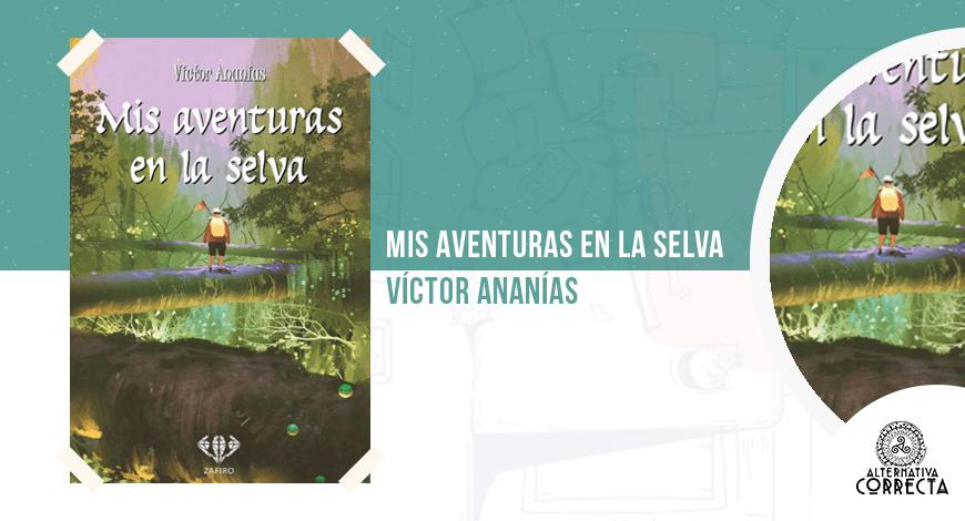 Mis aventuras en la selva, de Víctor Ananías