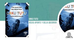 URKU TUTU y otros cuentos bilingües, de Osea Aponte Rojas y Delia Abisrror Huansi