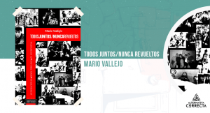 «Todos Juntos/Nunca Revueltos», de Mario Vallejo