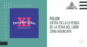 FELIZH: Entra en la leyenda de la Feria del Libro Zona Huancayo