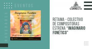 """RETAMA – Colectivo de Compositoras estrena """"Imaginario Fonético"""""""