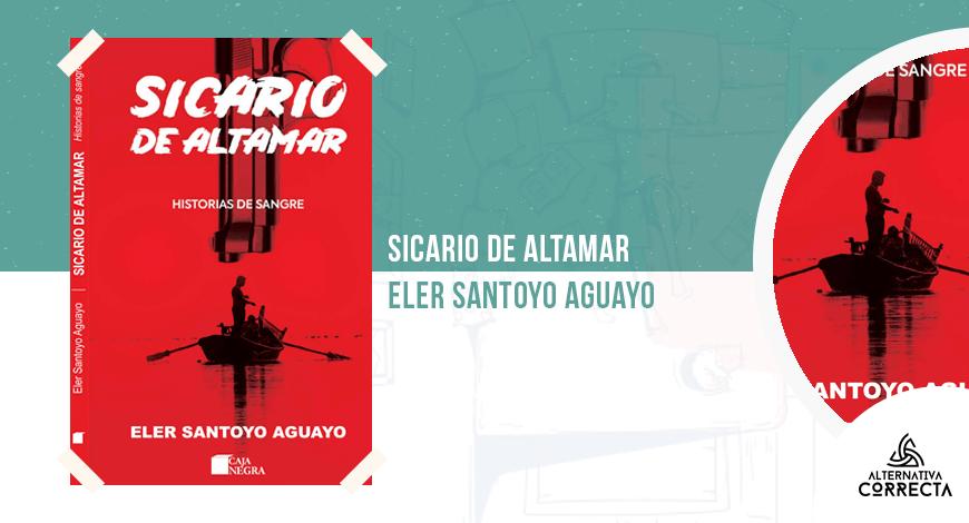 «Sicario de altamar. Historias de sangre», de Eler Santoyo