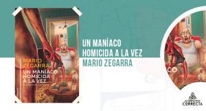 «Un maníaco homicida a la vez», de Mario Zegarra